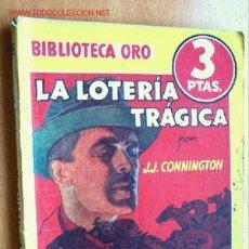 Cómics: LA LOTERÍA TRÁGICA - J.J. CONNINGTON - BIBLIOTECA ORO Nº 133 (AMAR) - EDITORIAL MOLINO 1941. Lote 23751695