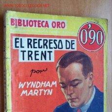 Cómics: EL REGRESO DE TRENT - WYNDHAM MARTYN - BIBLIOTECA ORO Nº III-16 - ED. MOLINO 1934. Lote 19614894