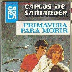 Cómics: CAROLA Nº 751 PRIMAVERA PARA MORIR POR CARLOS DE SANTANDER. BRUGUERA. Lote 27123931