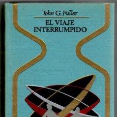 Cómics: OTROS MUNDOS, EL VIAJE INTERRUMPIDO, JOHN G. FULLER, 374 PGS. 1ª EDICCION 1968. Lote 222119338