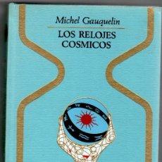 Cómics: OTROS MUNDOS, LOS RELOJES COSMICOS,MICHEL GAUQUELIN, 328 PGS. 1ª EDICCION 1970. Lote 222119405