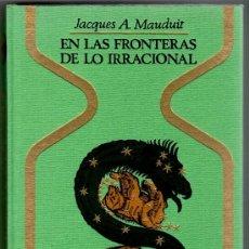 Cómics: OTROS MUNDOS - EN LAS FRONTERAS DE LO IRRACIONAL,JACQUES A. MAUDUIT, 1969, 296 PGS. CAJA 14. Lote 12990103