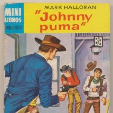 Cómics: SERIE OESTE Nº 284.JOHNNY PUMA POR MARK HALLORAN.MINI LIBROS BRUGUERA 1963.. Lote 27281448