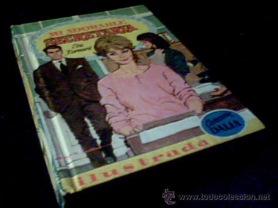 MI ADORABLE SECRETARIA. EVA BERNANRD. COLECCION DALIA. Nº 46. ILUSTRADA. EDITORIAL BRUGUERA 1961. (Tebeos, Comics y Pulp - Pulp)