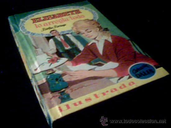 ELISABETH LO ARREGLA TODO. BERTHE BERNAGE. COLECCION DALIA. Nº 28. ILUSTRADA. EDIT. BRUGUERA, 1960. (Tebeos, Comics y Pulp - Pulp)