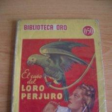 Cómics: EL CASO DEL LORO PERJURO. ERLE STANLEY GARDNER. BIBLIOTECA ORO, AMARILLA. PRIMERA EDICION, 1945. Lote 27418861