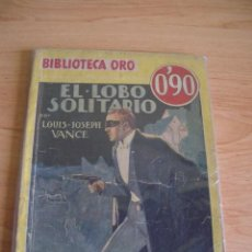 Cómics: EL LOBO SOLITARIO. LOUIS JOSEPH VANCE. BIBLIOTECA ORO, SERIE AMARILLA, 1ª EDICION, 1935. Lote 27573163