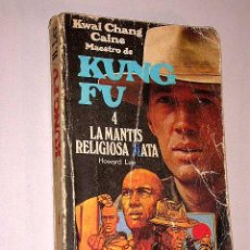 Cómics: KWAI CHANG CAINE MAESTRO DE KUNG FU Nº 4, LA MANTIS RELIGIOSA MATA. HOWARD LEE. ED. GRIJALBO 1977.. Lote 19785736