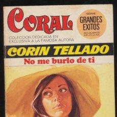 Comics : CORAL Nº 409. NO ME BURLO DE TÍ POR CORÍN TELLADO. BRUGUERA 1975.. Lote 19922480