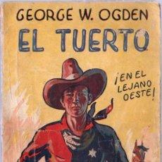 Cómics: EL TUERTO. GEORGE W. OGDEN. EN EL LEJANO OESTE. 22 X 14 CM. 90 PAGINAS.. Lote 20447892