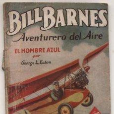 Cómics: HOMBRES AUDACES. BILL BARNES Nº 90. EL HOMBRE AZUL. G.L. EATON. MOLINO - ARGENTINA 1940.. Lote 22475157