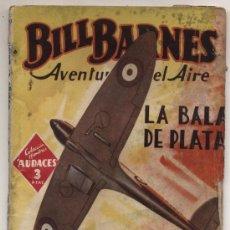 Cómics: HOMBRES AUDACES Nº 58. BILL BARNES. LA BALA DE PLATA. G.L.EATON. MOLINO-ARGENTINA 1943.. Lote 22478505