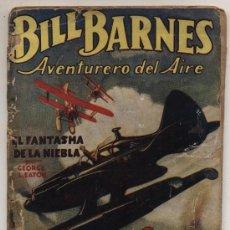 Cómics: HOMBRES AUDACES. BILL BARNES Nº 3. EL FANTASMA DE LA NIEBLA. G.L. EATON. MOLINO - ARGENTINA 1938.. Lote 22487297