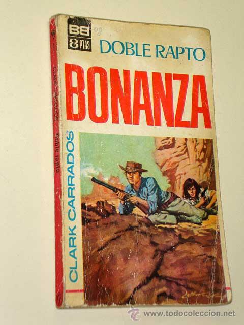 DOBLE RAPTO. CLARK CARRADOS. COLECCIÓN BONANZA Nº 1. BRUGUERA 1966. CUBIERTA ANTONIO BERNAL. +++ (Tebeos, Comics y Pulp - Pulp)