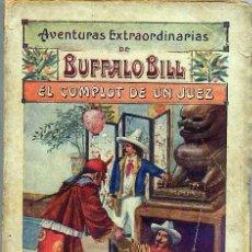 Cómics: AVENTURAS EXTRAORDINARIAS DE BUFFALO BILL : EL COMPLOT DE UN JUEZ (C. 1925). Lote 27081211