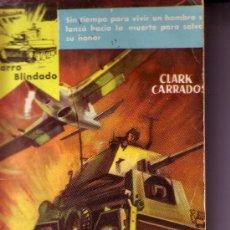 Cómics: COLECCION CARRO BLINDADO - Nº 2 LA VUELTA DEL COBARDE - CLARK CARRADOS - EXCLUSIVAS FIRMA 1960. Lote 26711275