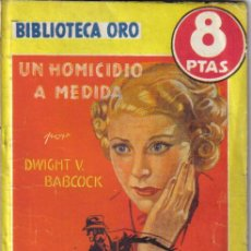 Cómics: UN HOMICIDIO A MEDIDA. DWIGHT V. BABCOCK. BIBLIOTECA ORO AMARILLA Nº 262. MOLINO 1950.. Lote 29691902