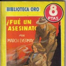 Cómics: ¡FUE UN ASESINATO! MARCH EVERMAY. BIBLIOTECA ORO Nº 244. MOLINO, OCTUBRE 1948.. Lote 29753111