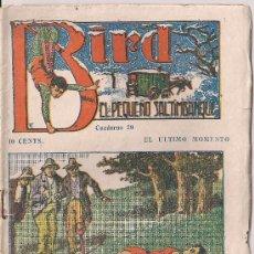 Cómics: BIRD, EL PEQUEÑO SALTIMBANQUI Nº 29 EL ULTIMO MOMENTO. Lote 31529940