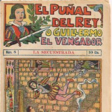 Cómics: EL PUÑAL DEL REY O GUILLERMO EL VENGADOR Nº 8 LA SECUESTRADA. Lote 31536493