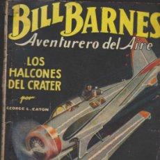 Cómics: BILL BARNES. Nº 1. HOMBRES AUDACES.LOS HALCONES DEL CRATER. MOLINO - ARGENTINA 1938.. Lote 31763590