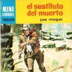 Cómics: SERIE OESTE,JOE MOGAR, EL SUSTITUTO DEL MUERTO, Nº 1028, MINI LIBROS BRUGUERA, 1ª EDICIÓN . Lote 31990020