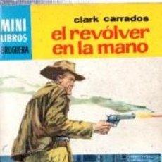 Cómics: SERIE OESTE, CLARK CARRADOS, EL REVÓLVER EN LA MANO, Nº 758, MINI LIBROS BRUGUERA, 1ª EDICIÓN . Lote 31990107
