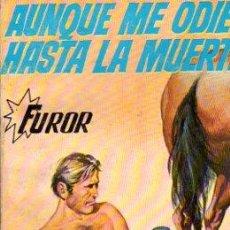 Cómics: AUNQUE ME ODIES HASTA LA MUERTE, FUROR, 38. Lote 32024847