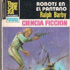 Cómics: LA CONQUISTA DEL ESPACIO Nº 720 ROBOTS EN EL PANTANO POR RALPH BARBY. BRUGUERA.. Lote 32344858