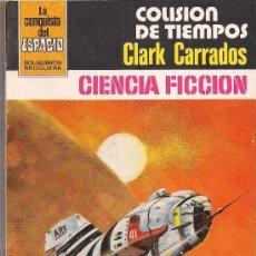 Cómics: LA CONQUISTA DEL ESPACIO Nº 562 COLISION DE TIEMPOS POR CLARK CARRADOS. BRUGUERA.. Lote 32375256