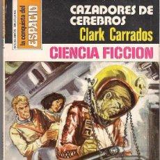 Cómics: LA CONQUISTA DEL ESPACIO Nº 403 CAZADORES DE CEREBROS POR CLARK CARRADOS. BRUGUERA.. Lote 32384439