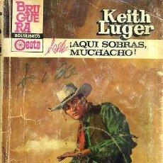 Cómics: KEITH LUGER : AQUÍ SOBRAS, MUCHACHO (BRUGUERA OESTE, 1983). Lote 33131697
