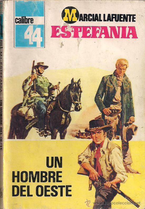 CALIBRE 44 Nº 511 UN HOMBRE DEL OESTE POR MARCIAL LAFUENTE ESTEFANIA. BRUGUERA (Tebeos, Comics y Pulp - Pulp)