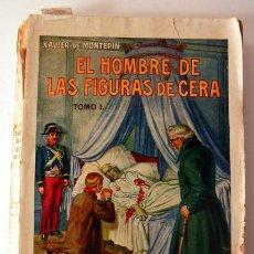 Cómics: 1932 EL HOMBRE DE LAS FIGURAS DE CERA XAVIER DE MONTEPIN * EDITORIAL RAMON SOPENA * GRANDES NOVELAS. Lote 33731248