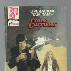 SERVICIO SECRETO Nº 1782 OPERACION TAM-TAM CLARK CARRADOS BRUGUERA