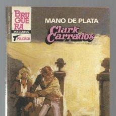 SERVICIO SECRETO Nº 1778 MANO DE PLATA CLARK CARRADOS BRUGUERA
