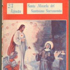 Cómics: TEBEOS-COMICS GOYO - NUESTROS SANTOS 1944 - STA MICAELA DEL SANTISIMO SACRAMENTO *AA99. Lote 34952076