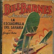 Cómics: GEORGE L. EATON : BILL BARNES - LA ESCUADRILLA DEL SAHARA (MOLINO, 1936). Lote 35466229