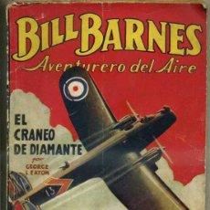 Cómics: GEORGE L. EATON : BILL BARNES - EL CRÁNEO DE DIAMANTE (MOLINO, 1936). Lote 35466254