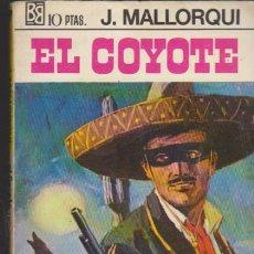 Cómics: EL COYOTE. JOSÉ MALLORQUÍ. 1ª EDICIÓN BRUGUERA 1968. LOTE 101 EJEMPLARES.COLECCIÓN A FAL. Lote 36075963