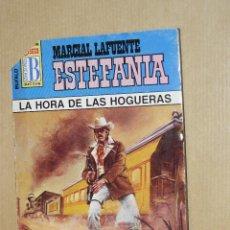 Cómics: TEBEOS-COMICS GOYO - MARCIAL LAFUENTE ESTEFANIA - LA HORA DE LAS HOGUERAS *AA99. Lote 39349401