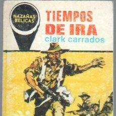 Cómics: NOVELA HAZAÑAS BELICAS Nº 679 TORAY 1969 -128 PGS. CLARK CARRADOS - TIEMPOS DE IRA -15 X 10, 5 CM. Lote 41294409