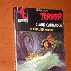 Cómics: EL FINAL DEL MIEDO. CLARK CARRADOS. SELECCIÓN TERROR Nº 393. BRUGUERA 1980. CUBIERTA DE BERNAL. + ++. Lote 41390766