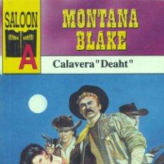 Cómics: SALOON. MONTANA BLAKE. CALAVERA DEAHT. Lote 45933073
