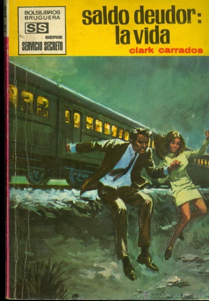buy popular c15bb 0de24 CLARK CARRADOS - SALDO DEUDOR: LA VIDA (COL. SERVICIO SECRETO Nº 1022) 1ª  ED. 1970 (MUY DIFÍCIL)