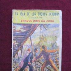 Cómics: LA ISLA DE LOS BUQUES PERDIDOS 2ª PARTE. SITIADOS ENTRE LAS ALGAS. LA AVENTURA POPULAR, 22.. Lote 46603426