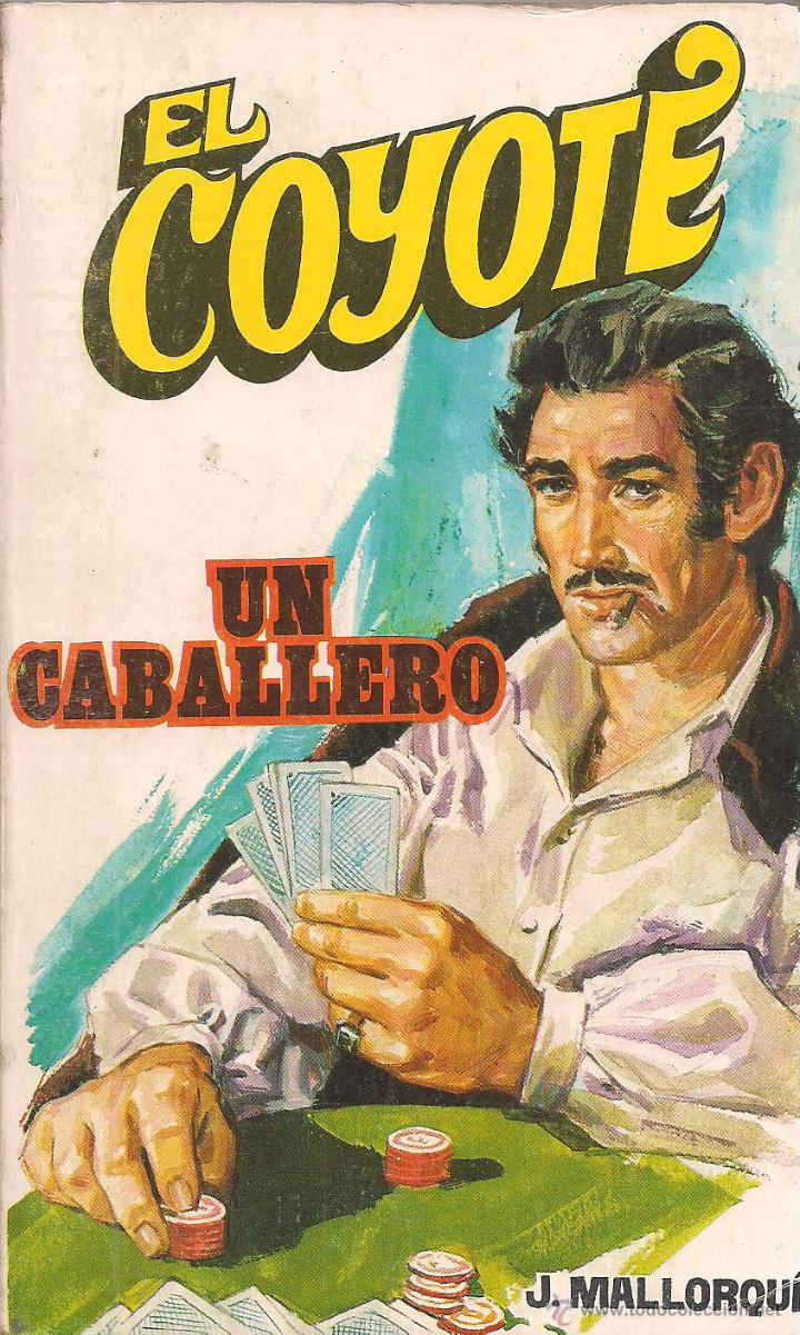 EL COYOTE Nº 47 J. MALLORQUI EDITORIAL FAVENCIA 1974 (Tebeos, Comics y Pulp - Pulp)