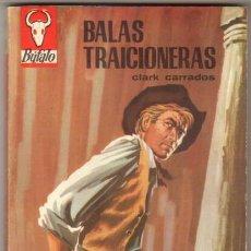 Cómics: BUFALO Nº 646 EDITORIAL BRUGUERA 1966 - CLARK CARRADOS - BALAS TRAICIONERAS. Lote 48505241