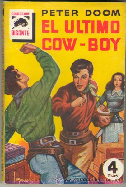 COLECCION BISONTE Nº 84 EDITORIAL BRUGUERA 1949 -PETER DOOM - EL ULTIMO COW-BOY - PROVENSAL ILUSTRA (Tebeos, Comics y Pulp - Pulp)