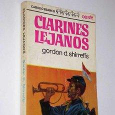 Cómics: CLARINES LEJANOS. GORDON D. SHIRREFFS. CABALLO BLANCO OESTE, 996004. BRUGUERA, 1965. . Lote 49784064